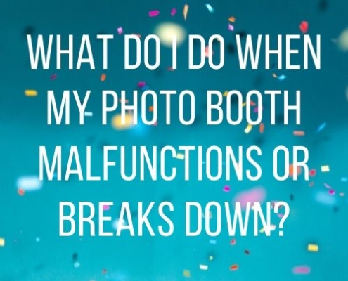 What Do I Do When My Photo Booth Malfunctions or Breaks Down main