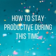 How To Stay Productive During This Uncertain time main photo booth business advice